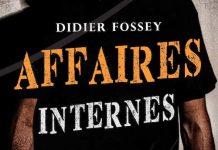 Didier FOSSEY : Affaires internes