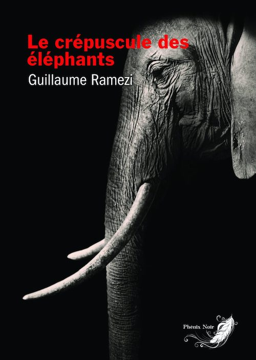 Guillaume RAMEZI : Le crépuscule des éléphants