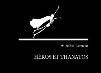 Aurélien LEMANT : Héros et Thanatos
