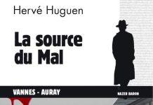 Hervé HUGUEN : Commissaire Nazer Baron - 13 - La source du mal