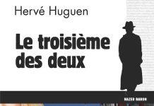 Hervé HUGUEN : Commissaire Nazer Baron - 13 - Le troisième des deux