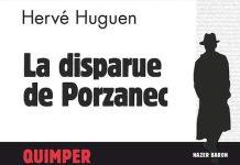 Hervé HUGUEN : Commissaire Nazer Baron - 16 - La disparue de Porzanec