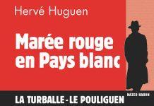 Hervé HUGUEN : Commissaire Nazer Baron - 18 - Marée rouge en Pays blanc