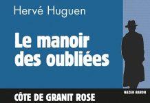 Hervé HUGUEN : Commissaire Nazer Baron - 19 - Le manoir des oubliées
