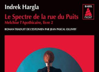 Indrek HARGLA : Série Melchior l'apothicaire - 02 - Le Spectre de la rue du Puits