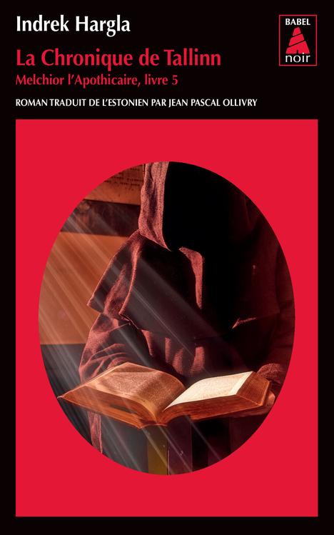 Indrek HARGLA : Série Melchior l'apothicaire - 05 - La chronique de Tallinn