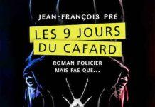 Jean-François PRÉ : Les 9 jours du cafard