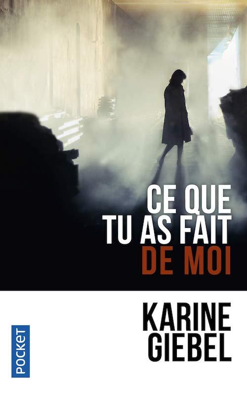 Karine GIEBEL : Ce que tu as fait de moi