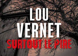 Lou VERNET : Surtout le pire