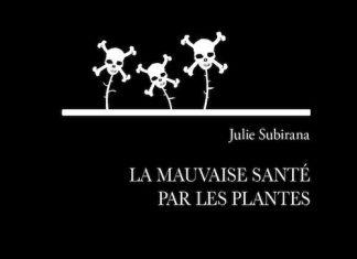 Julie SUBIRANA : La mauvaise santé par les plantes