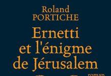 Roland PORTICHE : Ernetti et l'énigme de Jérusalem