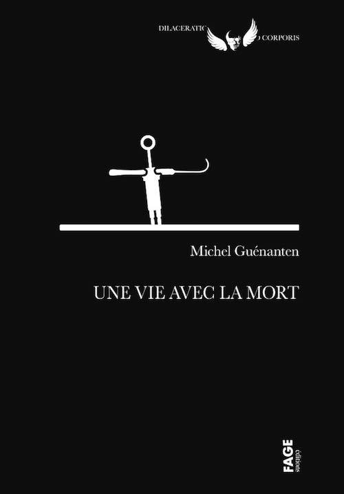 Michel GUÉNANTEN : Une vie avec la mort