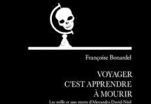 François BONARDEL : Voyager c'est apprendre à mourir - Les mille et une morts d'Alexandra David-Néel
