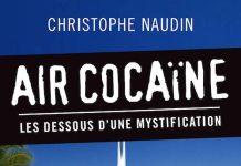 Christophe NAUDIN : Air Cocaïne - Les dessous d'une mystification