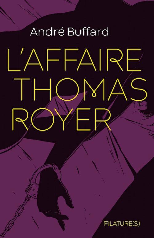 André BUFFARD : L'affaire Thomas Royer