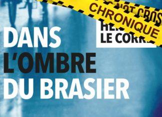 Hervé LE CORRE : Dans l'ombre du brasier
