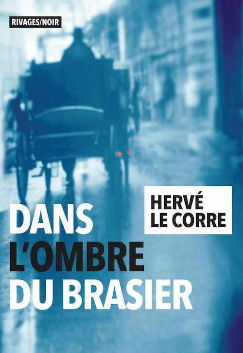 Hervé LE CORRE : Dans l ombre du brasier