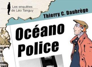 Enquêtes de Léo Tanguy - 06 - Océano Police par Thierry C. DAUBRÈGE