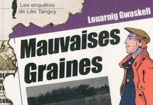 Enquêtes de Léo Tanguy - 07 - Mauvaises graines par Louanig GWASKELL
