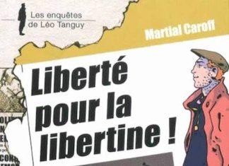 Enquêtes de Léo Tanguy - 08 - Liberté pour la libertine ! par Martial CAROFF