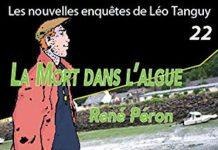 Enquêtes de Léo Tanguy - 22 - La mort dans l'algue par René PÉRON