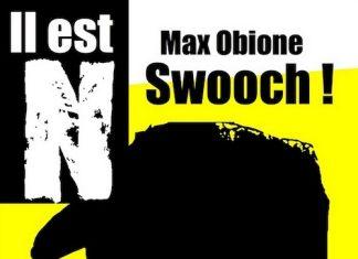 Max OBIONE : Il est N - 01 - Swooch !