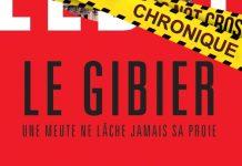 Nicolas LEBEL : Le Gibier - Une meute de lâche jamais sa proie