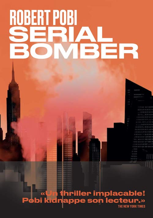Robert POBI : Serial Bomber
