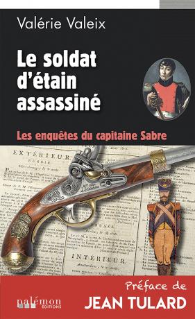 Valérie VALEIX : Les enquêtes du Capitaine Sabre - 02 Le soldat d'étain assassiné