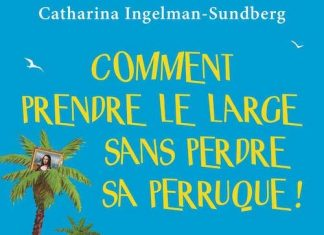 Catharina INGELMAN-SUNDBERG : Gang des dentiers - 03 - Comment prendre le large sans perdre sa perruque !