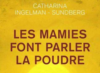 Catharina INGELMAN-SUNDBERG - Les mamies font parler la poudre