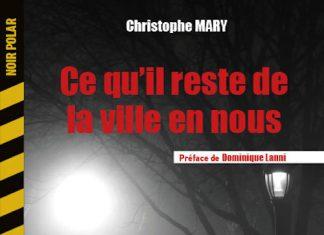 Christophe MARY : Ce qu'il reste de la ville en nous
