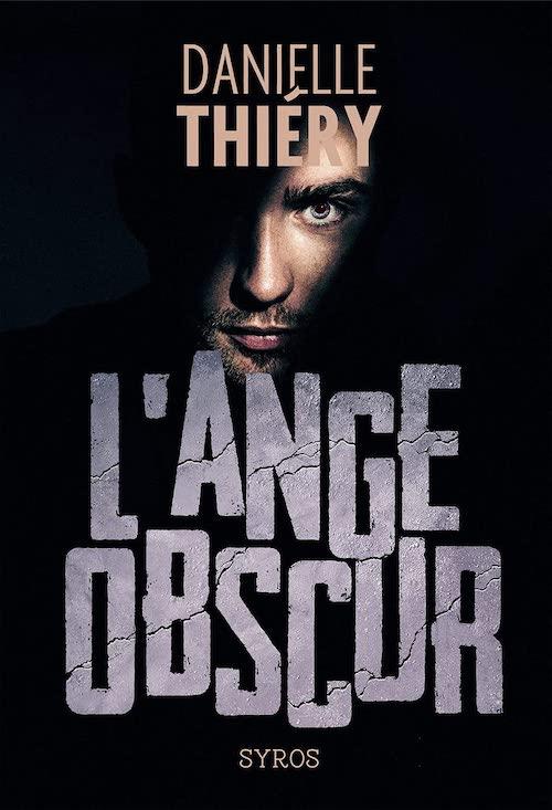 Danielle THIÉRY : L'ange obscur