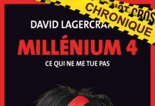 David LAGERCRANTZ : Millenium – Tome 4 – Ce qui ne me tue pas