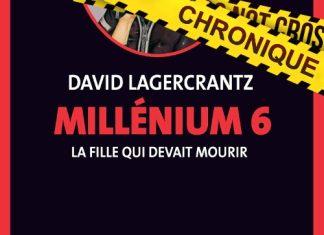 David LAGERCRANTZ : Millenium - Tome 6 - La fille qui devait mourir