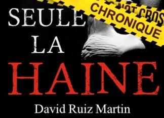 David RUIZ MARTIN : Seule la haine
