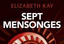 Elizabeth KAY : Sept mensonges