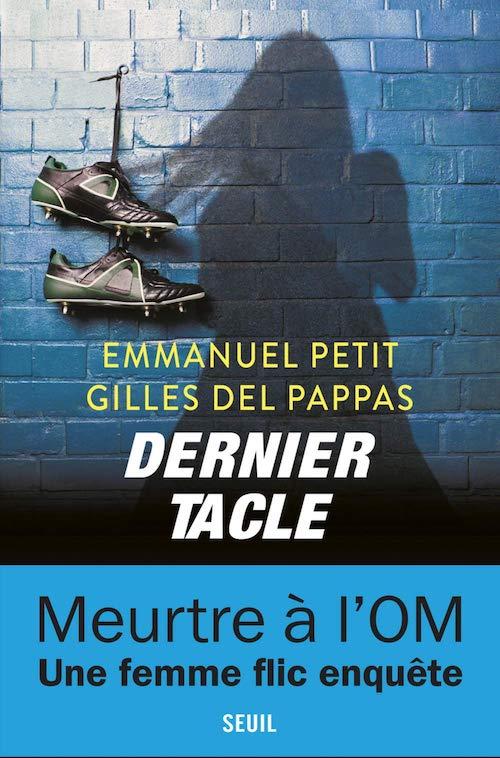 Emmanuel PETIT et Gilles DEL PAPPAS : Dernier tacle