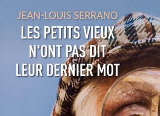 Jean-Louis SERRANO : Les petits vieux n'ont pas dit leur dernier mot