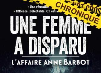 Jean-Marc BLOCH et Remi CHAMPSEIX - Une femme a disparu - affaire Anne Barbot