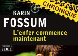 Karin FOSSUM : Inspecteur Sejer et Skarre - 09 - L'enfer commence maintenant