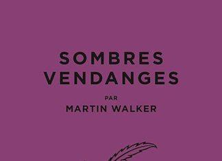 Martin WALKER : Une enquête de Bruno Courrèges - 02 - Sombres vendanges