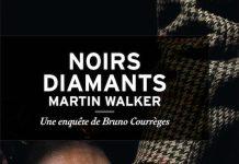 Martin WALKER : Une enquête de Bruno Courrèges - 03 - Noirs diamants
