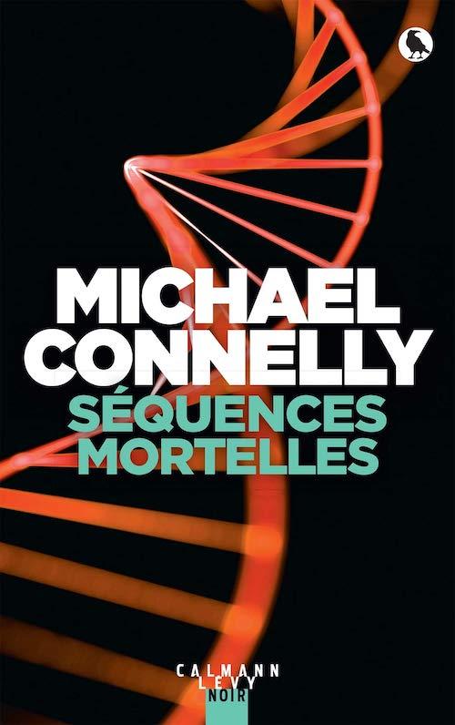 Michael CONNELLY : Enquête de Jack McEvoy - 03 - Séquences mortelles