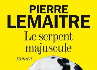 Pierre LEMAITRE : Le serpent majuscule