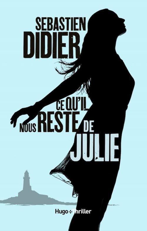 Sébastien DIDIER : Ce qu'il reste de Julie