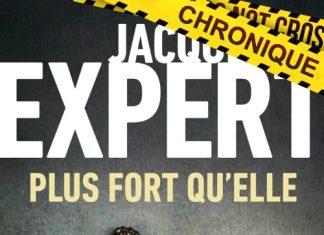 Jacques EXPERT : Plus fort qu'elle