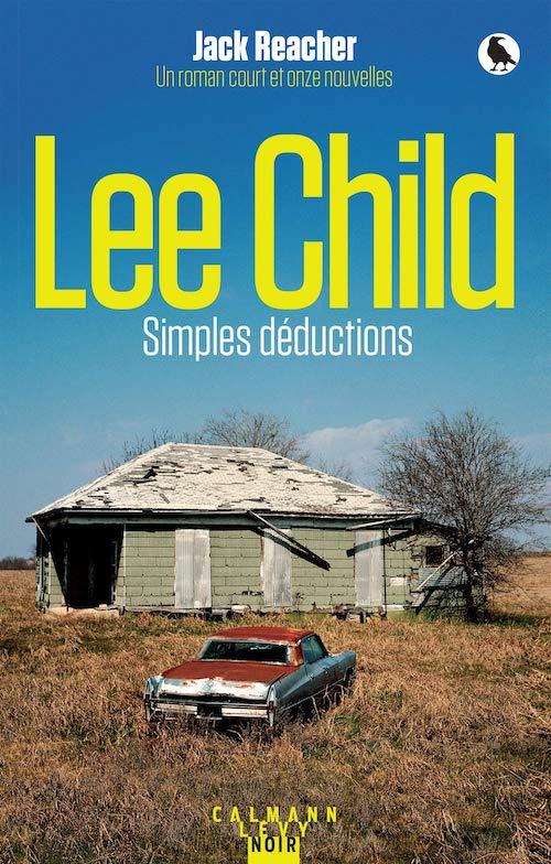 Lee CHILD : Série Jack Reacher - 22 - Simples déductions