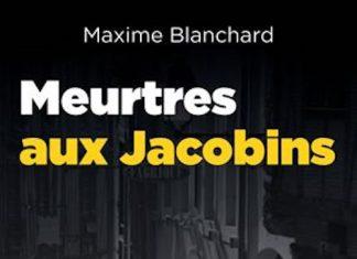 Maxime BLANCHARD : Meurtres aux Jacobins