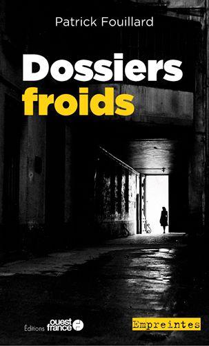 Patrick FOUILLARD : Dossiers froids